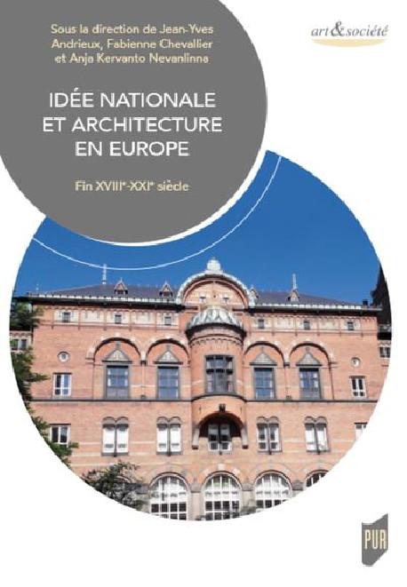 Idée nationale et architecture en Europe. Fin XVIIIe-XXIe siècle