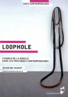 Loophole - Figures de la boucle dans les pratiques contemporaines