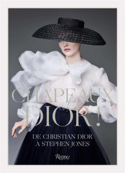 Chapeaux Dior ! De Christian Dior à Stephen Jones