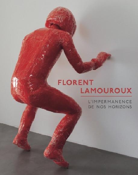 Florent Lamouroux - L'impermanence de nos horizons