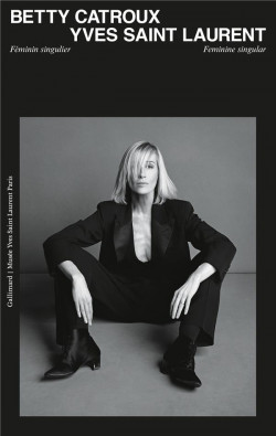 Betty Catroux, Yves Saint Laurent - Féminin singulier