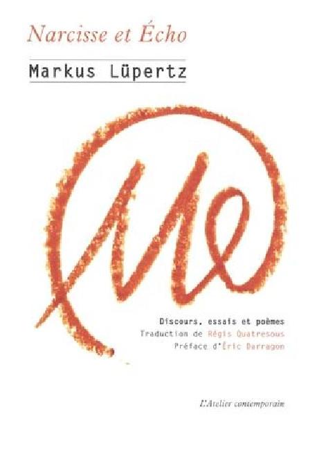 Narcisse et Écho de  Markus Lüpertz - Discours, essais et poèmes (1961-2019)