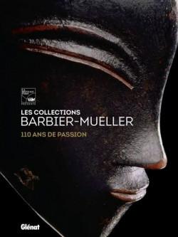 Les collections Barbier-Mueller : 110 ans de passion