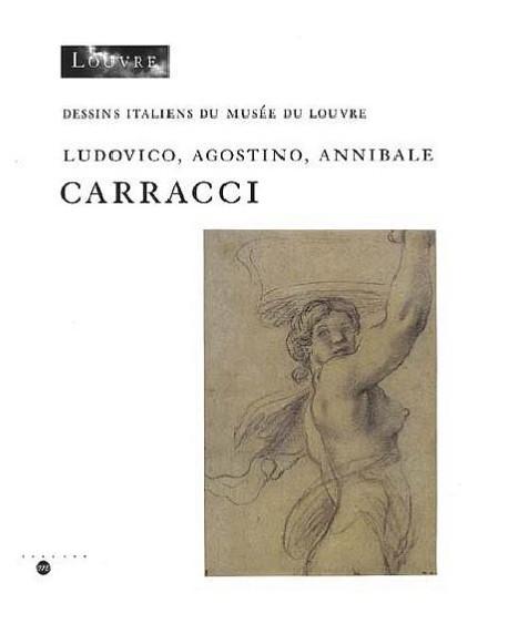 Inventaire général des dessins italiens - Tome 7, Ludovico, Agostino, Annibale Carraci