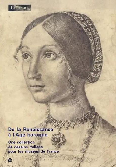 De la Renaissance à l'Age baroque - Une collection de dessins italiens pour les musées de France