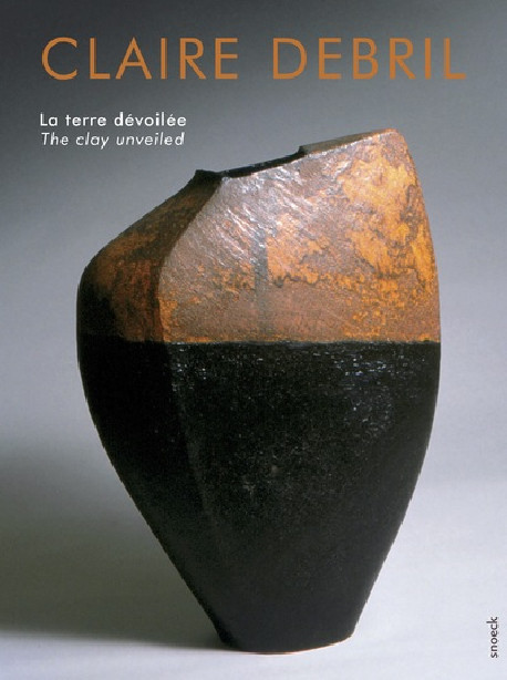 Claire Debril - The Clay Unveiled