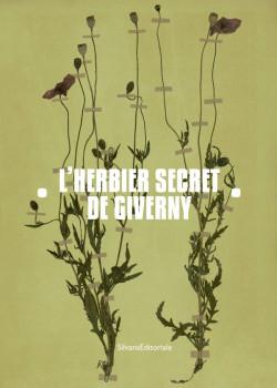 L'herbier secret de Giverny - Claude Monet et Jean-Pierre Hoschede en herboristes