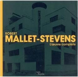 Robert Mallet-Stevens - L'oeuvre complète