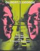 Gilbert & George - Intime conversation avec François Jonquet