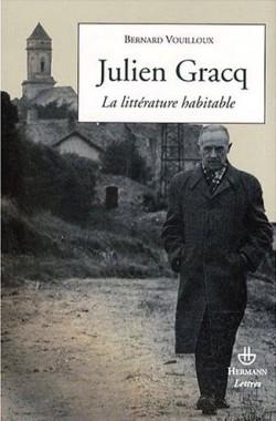 Julien Gracq - La littérature habitable