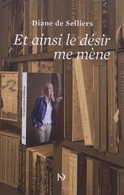 Diane de Selliers - Et ainsi le désir me mène