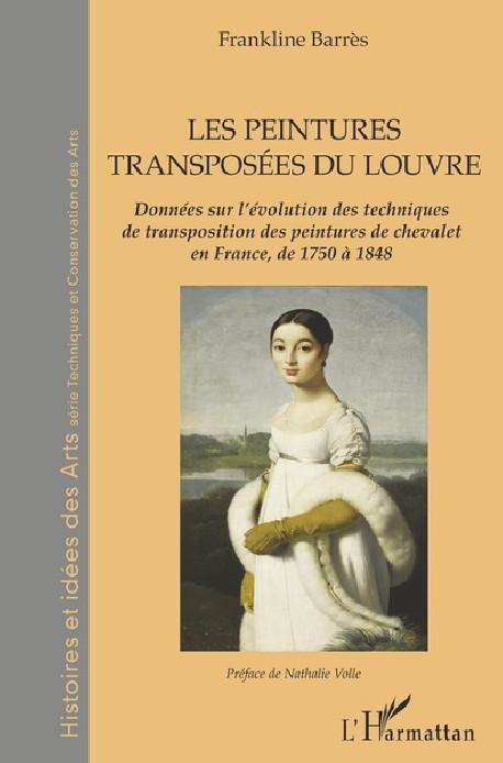 Les peintures transposées du Louvre - Des peintures de chevalet en France de 1750 à 1848