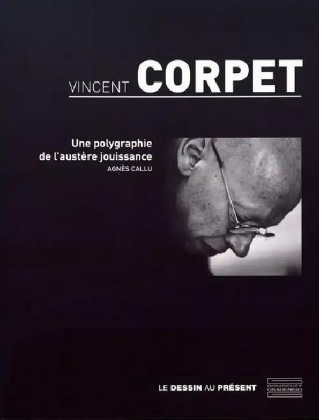 Vincent Corpet - Une polygraphie de l'austère jouissance