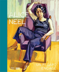 Alice Neel, un regard engagé - Catalogue de l'exposition