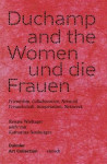Duchamp and the Women, und die Frauen