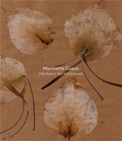 Marinette Cueco - Herbiers fantastiques