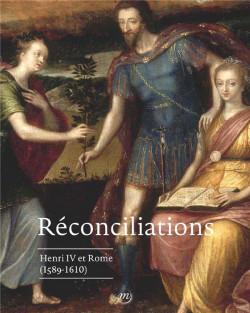 Réconciliations - Henri IV et Rome (1589-1610)