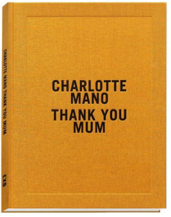 Charlotte Mano, Thank you Mum - Prix HSBC pour la photograpie 2020