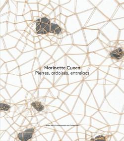 Marinette Cueco - Pierres, ardoises, entrelacs
