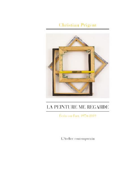 La peinture me regarde - Christian Prigent