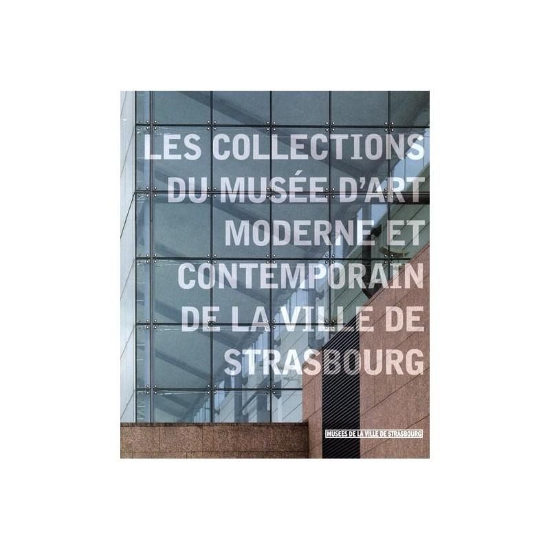 Les collections du mus e d 39 art moderne et contemporain de strasbourg - Musee d art moderne et contemporain de strasbourg ...