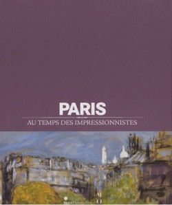 Catalogue d'exposition Paris au temps des impressionnistes