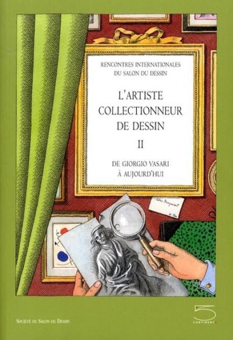 L'artiste collectionneur de dessin II