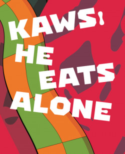 KAWS : He Eats Alone (English Edition)