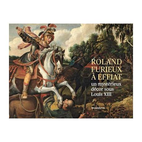 Le cycle du Roland Furieux d'Effiat, un mystérieux ensemble décoratif