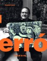 Erro, l'art et la vie