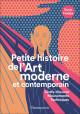 Petite histoire de l'art moderne et contemporain - Chefs-d'oeuvre, mouvements, techniques