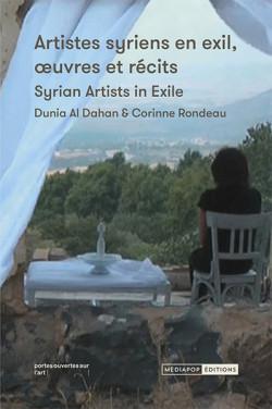 Artistes syriens en exil, oeuvres et récits