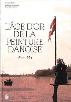 L'âge d'or de la peinture danoise 1801-1864