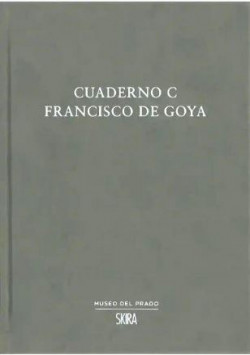 Francisco de Goya - Cuaderno C (English Edition)