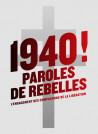 1940 ! Paroles de rebelles - L'engagement des compagnons de la Libération