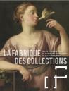 La fabrique des collections - Musée des Beaux-Arts de Dijon