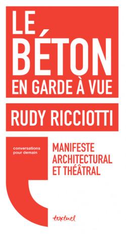 Rudy Ricciotti - Le béton en garde à vue