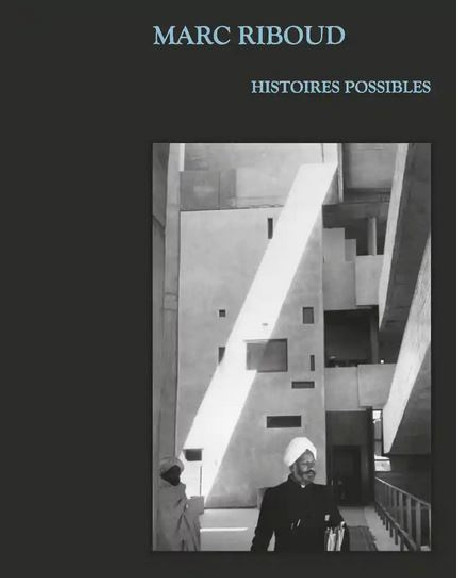 Marc Riboud - Histoires possibles