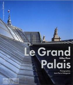 Le Grand Palais, architecture et décors