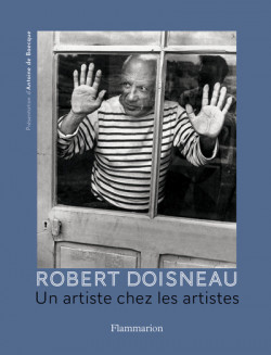 Robert Doisneau - Un artiste chez les artistes
