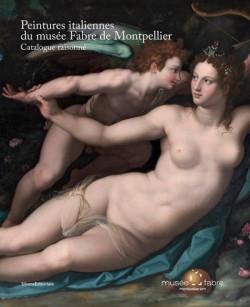 Peintures italiennes du musée Fabre de montpellier - Catalogue raisonné