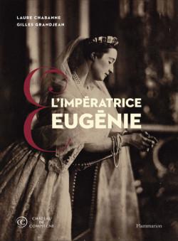 L'Impératrice Eugénie - Collections du château de Compiègne