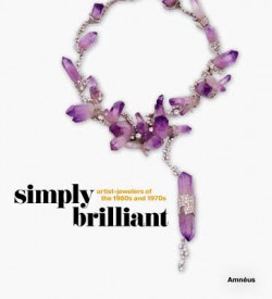 Simply brilliant - Artists-Jewelers of the 1960s and the 1970s