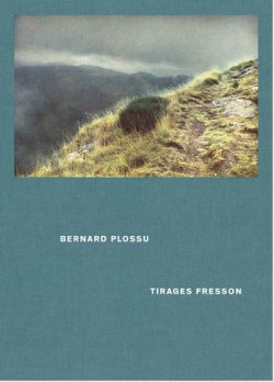 Bernard Plossu - Tirages Fresson