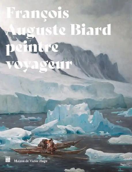 François-Auguste Biard - Peintre voyageur