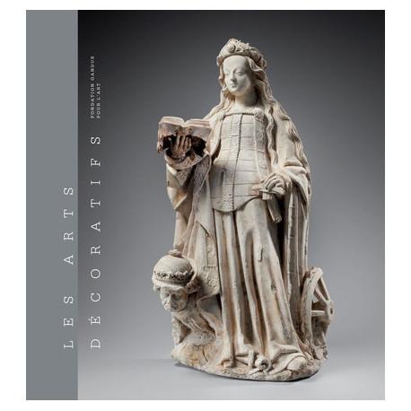 Les arts décoratifs - Sculptures, émaux, majoliques et tapisseries (Tome 1)