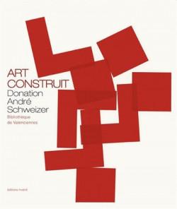 Art construit - Donation André Schweizer