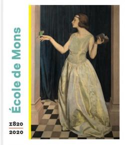 Ecole de Mons - Deux siècles de vie artistique, 1820-2020