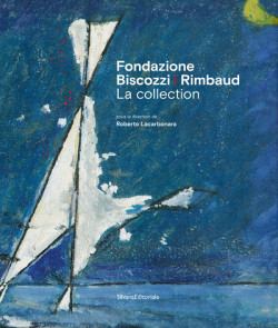 Fondazione Biscozzi - Rimbaud. La collection
