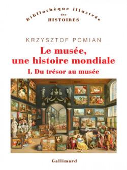 Le musée, une histoire mondiale - Tome I